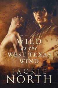 Wild as the West Texas Wind (Love Across Time #3) - Jackie North