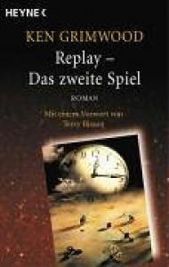 Replay - Das zweite Spiel - Ken Grimwood