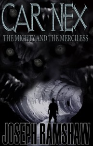 Car Nex: The Mighty and the Merciless - Joseph Ramshaw, Terry M. West