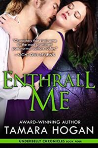 Enthrall Me (Underbelly Chronicles Book 4) - Tamara Hogan