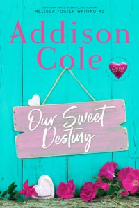 Our Sweet Destiny - Addison Cole