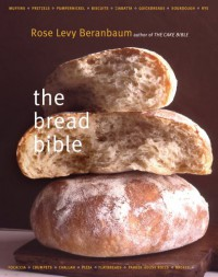 The Bread Bible - Rose Levy Beranbaum, Gentl Edge, Alan Witschonke, Hyers Edge, Michael Batterberry
