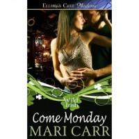 Come Monday (Wild Irish, #1) - Mari Carr