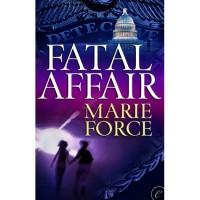 Fatal Affair (Fatal, #1) - Marie Force