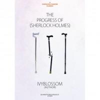 The Progress of Sherlock Holmes - Ivy Blossom