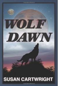 WOLF DAWN: Adventure Sci-Fi/ Heroic Fantasy/ Romance - Susan Cartwright