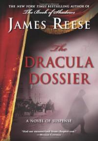The Dracula Dossier: A Novel of Suspense - James Reese