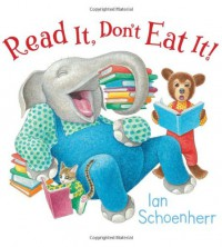 Read It, Don't Eat It! - Ian Schoenherr