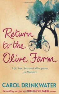Return to the Olive Farm. Carol Drinkwater - Carol Drinkwater