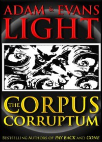 The Corpus Corruptum - Adam Light;Evans Light