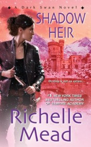 Shadow Heir (Dark Swan, #4) - Richelle Mead