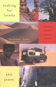 Looking for Lovedu: A Woman's Journey Through Africa - Ann Jones
