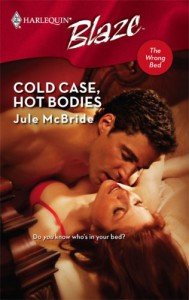 Cold Case, Hot Bodies (Harlequin Blaze #355) - Jule McBride