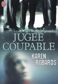 Jugée coupable (French Edition) - Karen Robards