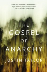 The Gospel of Anarchy: A Novel - Justin  Taylor
