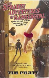 The Strange Adventures of Rangergirl (Bantam Spectra Book) - Tim Pratt