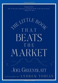 The Little Book That Beats the Market - Joel Greenblatt, Andrew Tobias
