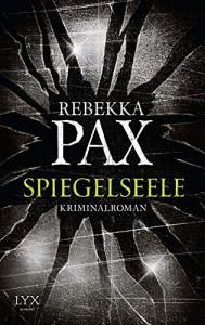 Spiegelseele - Rebekka Pax