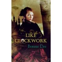Like Clockwork - Helen Stern, Bonnie Dee