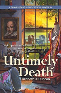 Untimely Death: A Shakespeare in the Catskills Mystery - Elizabeth J. Duncan