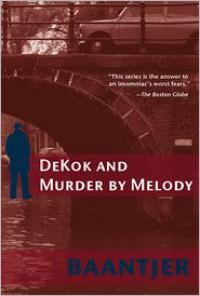 DeKok and Murder by Melody - A.C. Baantjer