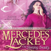 The Sleeping Beauty: Tales of the Five Hundred Kingdoms, Book 5 - Mercedes Lackey, Gabra Zackman, Audible Studios