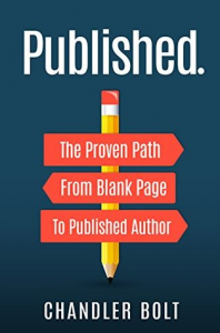 Published.: The Proven Path From Blank Page To Published Author - Chandler Bolt