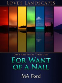 For Want of a Nail - M.A. Ford