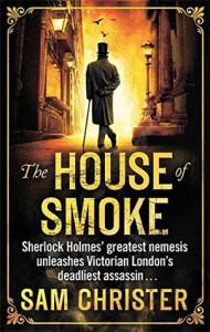 The House Of Smoke - Sam Christer