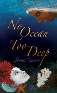 No Ocean Too Deep - Leona Carver