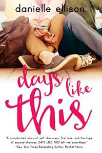 Days Like This (A Landslide Novel) - Danielle Ellison