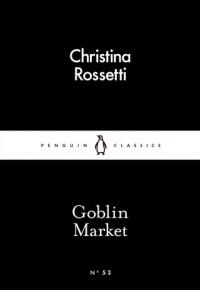 Goblin Market (Little Black Classics #53) - Christina Rossetti