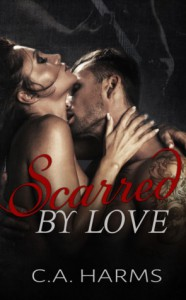 Scarred by Love - C.A. Harms