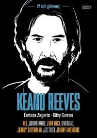 Keanu Reeves. W roli głównej -  Kitty Curran, Larissa Zageris , Joanna Dziubińska