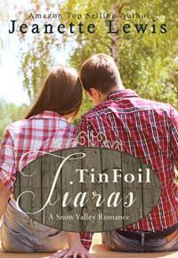Tin Foil Tiaras: A Snow Valley Romance - Jeanette Lewis