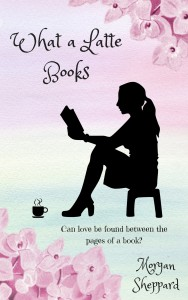 What a Latte Books - Morgan Sheppard