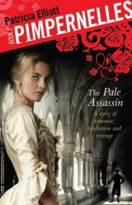 Pimpernelles 01: The Pale Assassin - Patricia Elliott