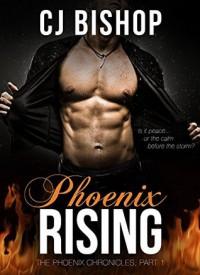 Phoenix Rising - C.J. Bishop