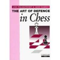 The Art of Defence in Chess - Lev Polugaevsky, Iakov Damsky