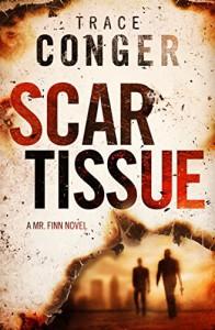 Scar Tissue (Mr. Finn Book 2) - Trace Conger