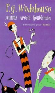 Aunts Aren't Gentlemen - P.G. Wodehouse