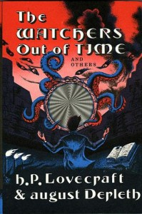 Watchers Out of Time and Others - H. P. Lovecraft;August William Derleth
