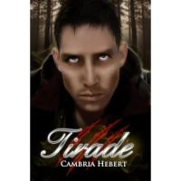 Tirade (Heven and Hell, #3) - Cambria Hebert