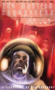Ray Bradbury's The Martian Chronicles: The Authorized Adaptation - Ray Bradbury