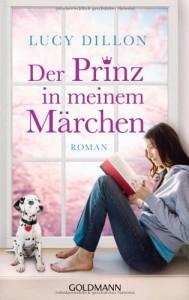 Der Prinz in meinem Märchen: Roman - Lucy Dillon