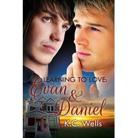 Learning to Love: Evan & Daniel - K.C. Wells