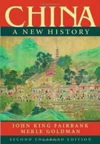 China: A New History - John King Fairbank, Merle Goldman