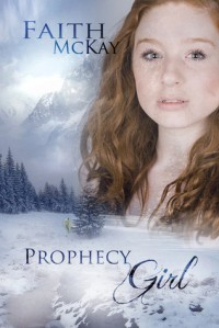 Prophecy Girl (Lacuna Valley, #1) - Faith McKay