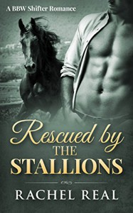 Rescued by the Stallions: A BBW Shifter Romance (Blackwood Stallions Book 5) - Rachel Real