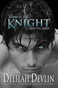 Silent is the Knight (a Night Fall novelette) - Delilah Devlin